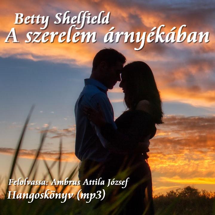 Hangoskönyv - Shelfield, Betty: A szerelem árnyékában. Gold Book, Budapest, 1998