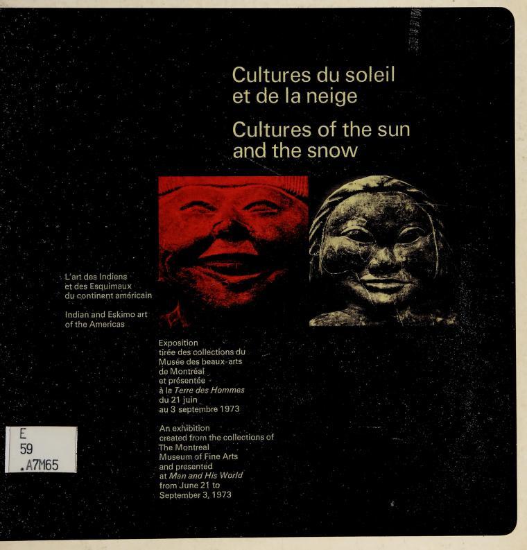 Cultures du soleil et de la neige = Cultures of the sun and the snow by Musée des beaux-arts de Montréal