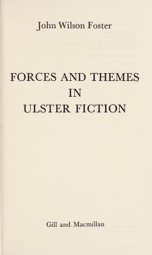 Cover of: Forces and themes in Ulster fiction | John Wilson Foster
