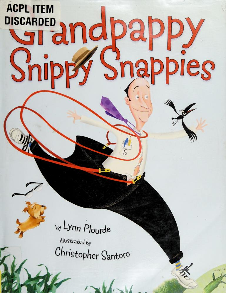 Grandpappy snippy snappies by Lynn Plourde