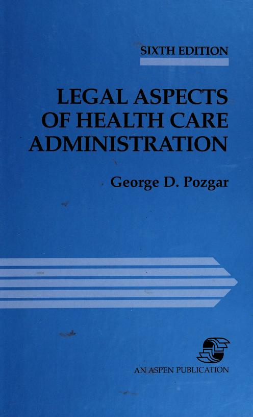 Case Law in Health Care Administration by George D. Pozgar, Nina Santucci Pozgar