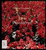 Cover of: Les pionnières | Pierrette Champoux