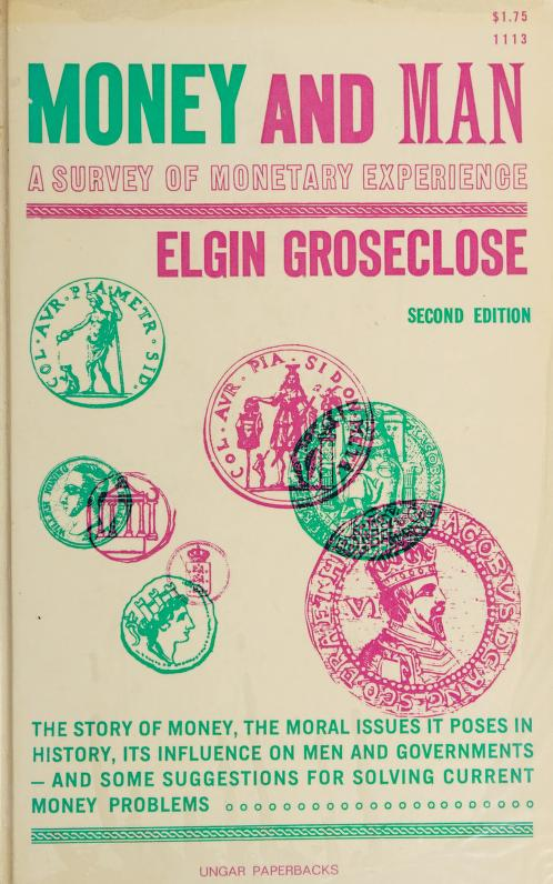 Money and man by Elgin Earl Groseclose