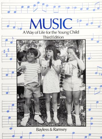 Cover of: Music, a way of life for the young child | Kathleen M. Bayless