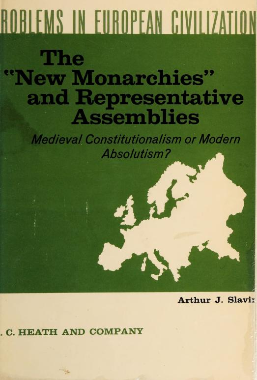 The new monarchies and representative assemblies by Arthur Joseph Slavin