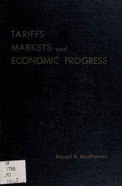 Cover of: Tariffs, markets and economic progress   Ronald B. MacPherson