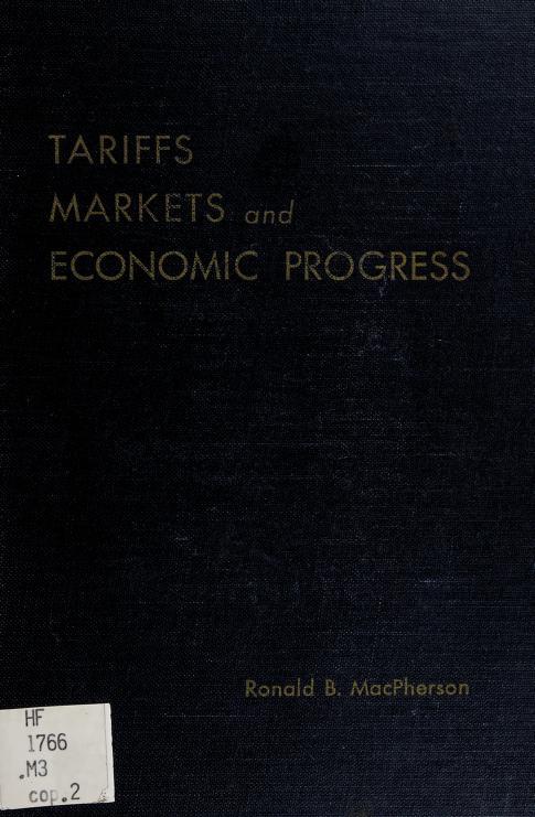 Tariffs, markets and economic progress by Ronald B. MacPherson