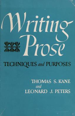 Cover of: Writing prose: techniques and purposes | Kane, Thomas S.